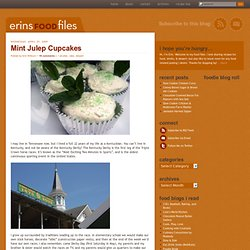 Erin's Food Files » Mint Julep Cupcakes