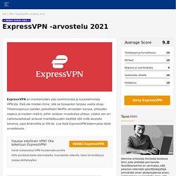 ExpressVPN arvostelu 2021: Erinomainen VPN -palvelu!