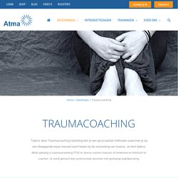Erkende Trauma Coaching Opleiding - Leer het in 1 jaar bij Atma