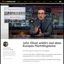 John Oliver erklärt mal eben Europas Flüchtlingskrise