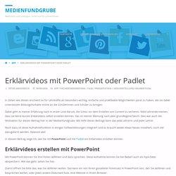 Erklärvideos mit PowerPoint oder Padlet – Medienfundgrube