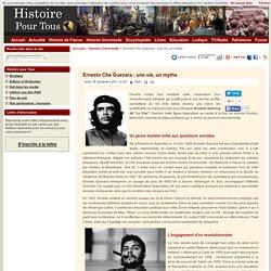 Ernesto Che Guevara : une vie, un mythe