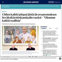 """Chilen kaikki piispat jättävät eroanomuksen hyväksikäyttöskandaalin vuoksi – """"Olemme kaikki osallisia"""" - Ulkomaat"""