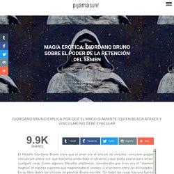 Magia erótica: Giordano Bruno sobre el poder de la retención del semen