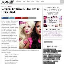 Women: Eroticized, Idealized & Objectified