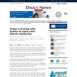 Erqan crossing with Sudan to open next March: Authority