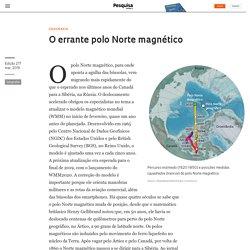 O errante polo Norte magnético : Revista Pesquisa Fapesp