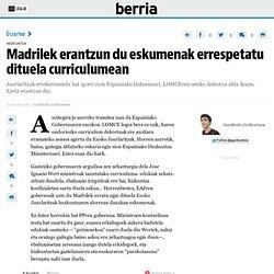 Madrilek erantzun du eskumenak errespetatu dituela curriculumean