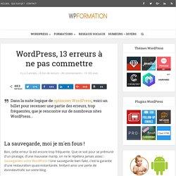 13 erreurs à ne pas commettre sur un blog WordPress !!!