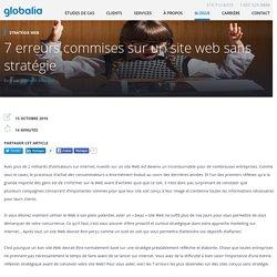 7 erreurs commises sur un site web sans stratégie