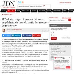 SEO & start-ups : 4 erreurs qui vous empêchent de tirer du trafic des moteurs de recherche