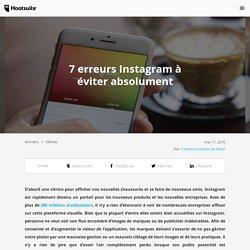 7 erreurs Instagram à éviter absolument
