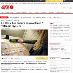 Le Mans. Les erreurs des machines à voter, un mystère - Le Mans - Faits divers