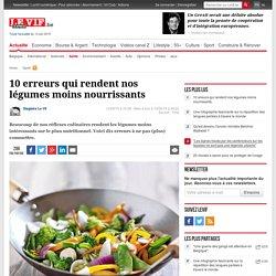 10 erreurs qui rendent nos légumes moins nourrissants - Santé