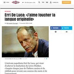 Erri De Luca: «J'aime toucher la langue originelle»