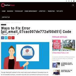 Ways to Fix Error [pii_email_07cac007de772af00d51] Code