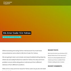 SSL Error Code-5 in Yahoo - Computer Support by Experts