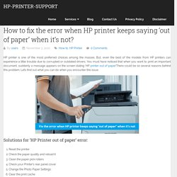 Fix the error when HP printer keeps saying 'out of paper' when it's not