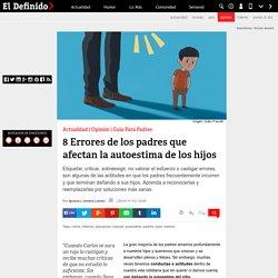 8 Errores de los padres que afectan la autoestima de los hijos