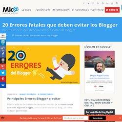 ¡Errores Blogger! 20 Errores que debes evitar siempre en un Blog
