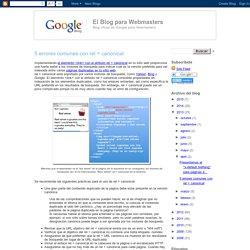 5 errores comunes con rel = canonical - El Blog para Webmasters de Google