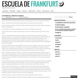 Los errores de la democracia en México « Escuela de Frankfurt