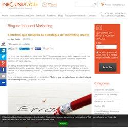 5 errores que matarán tu estrategia de marketing online