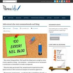 100 errori che stai commettendo nel blog