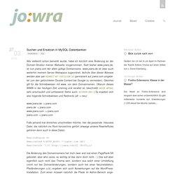 Suchen und Ersetzen in MySQL-Datenbanken - Jowra