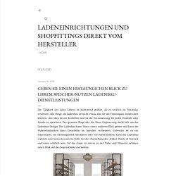 Geben Sie Einen Erstaunlichen Blick zu Lhrem Speicher-nutzen Ladenbau-Dienstleistungen