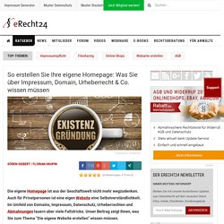 So erstellen Sie Ihre eigene Homepage: Was Sie über Impressum, Domain, Urheberrecht & Co. wissen müssen