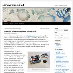 Erstellung von Audiopodcasts auf dem iPad?