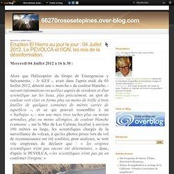 Eruption El Hierro au jour le jour : 04 Juillet 2012, Le PEVOLCA et l'IGN, les rois de la désinformation. - Le blog de 66270_Des-roses-et-des-épines.over-blog.com