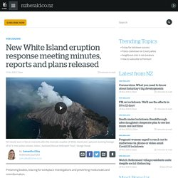 New White Island eruption response meeting minutes, reports and plans released
