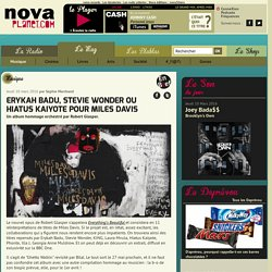 Erykah Badu, Stevie Wonder ou Hiatus Kaiyote pour Miles Davis