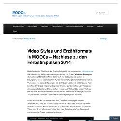 Video Styles und Erzählformate in MOOCs – Nachlese zu den Herbstimpulsen 2014