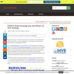 ES2015 Code Coverage and Jest (React JS Unit Testing)