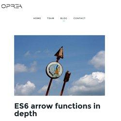 ES6 arrow functions in depth