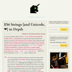 ES6 Strings (and Unicode, ❤) in Depth