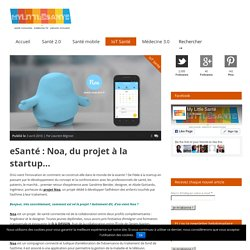 eSanté : Noa, du projet à la startup… - My Little Santé