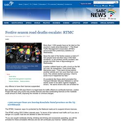 Festive season road deaths escalate: RTMC :Wednesday 28 December 2011