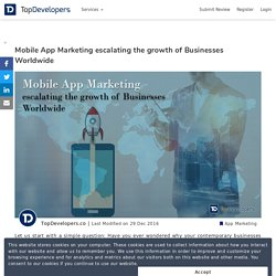 Mobile App Marketing escalating the growth of Businesses Worldwide