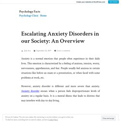 Escalating Anxiety Disorders in our Society: An Overview – Psychology Facts