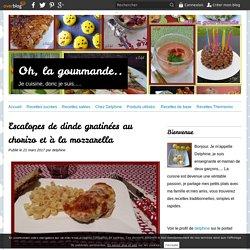 Escalopes de dinde gratinées au chorizo et à la mozzarella
