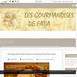 Escalopes De Poulet Panées A La Semoule Fine Plus Sauce - Les Gourmandises De Fatia