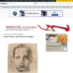 Oscar Muñoz, escamoteur d'images – Amateur d'art
