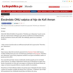 Escándalo ONU salpica al hijo de Kofi Annan
