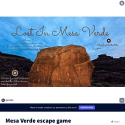 Mesa Verde escape game by sophie.boudjenane on Genially