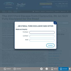 The 2017 Ford Escape from Clarksville, IN: An SUV Fully Equipped for the Road