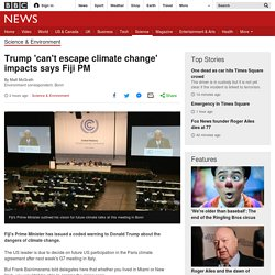 Trump 'can't escape climate change' impacts says Fiji PM
